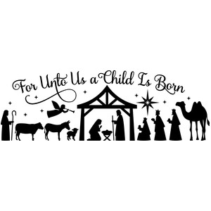 nativity: for unto us a child is born