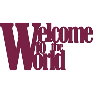 phrase welcome to the world