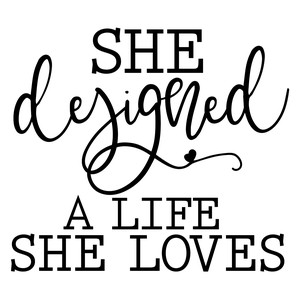 she designed a life she loves