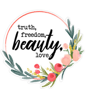 truth, beauty, freedom, and love