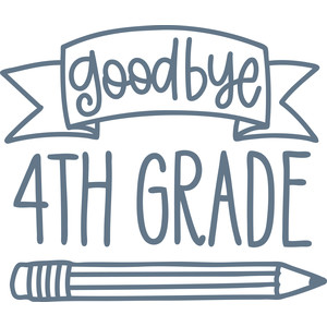 goodbye 4th grade