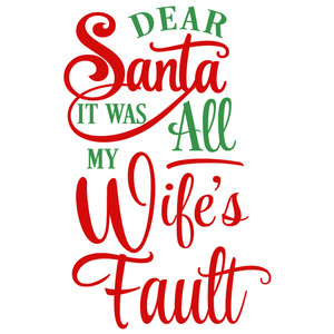 dear santa my wife's fault