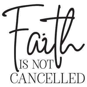 faith is not cancelled
