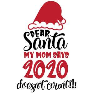 dear santa mom says 2020 doesn't count