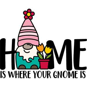 home is where your gnome is