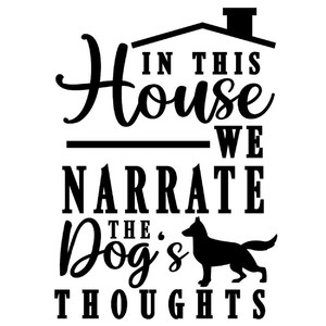 in house narrate dog's thoughts