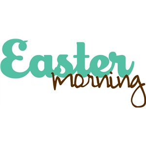 Easter morning phrase