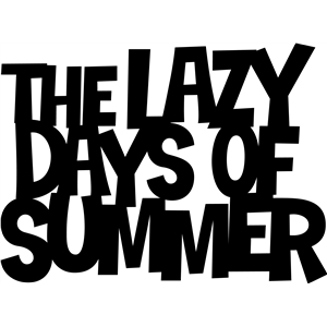 'lazy days of summer' phrase