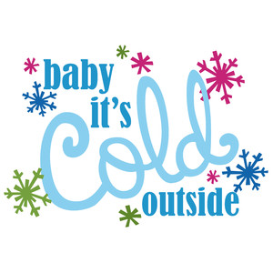 baby it's cold outside phrase