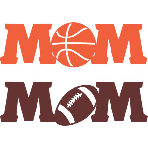 mom basketball and football