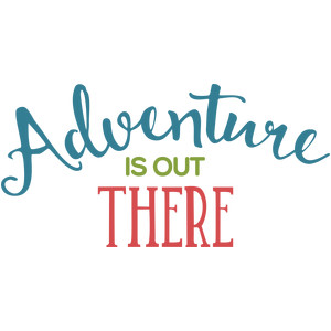 adventure is out there phrase