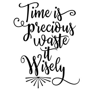 time precious waste wisely