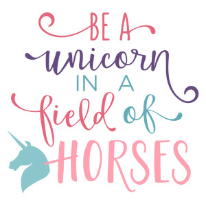 be a unicorn phrase