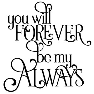 you will forever be my always quote
