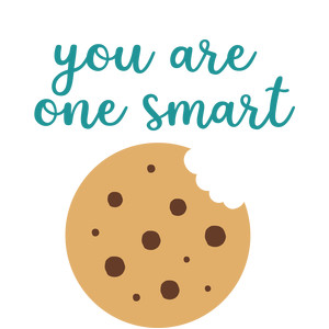 you are one smart cookie
