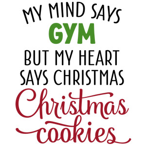 my mind says gym - christmas cookies phrase