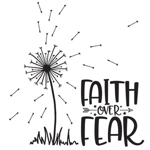 faith over fear dandelion quote