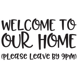 welcome to our home funny quote