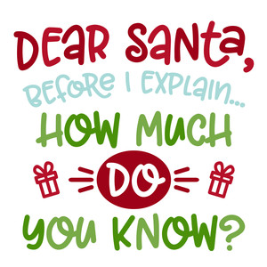 dear santa before i explain