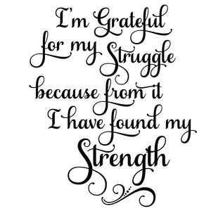 i'm grateful for my struggle quote