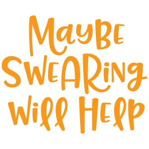 maybe swearing will help