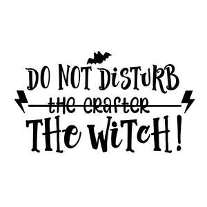 do not disturb the crafter, the witch