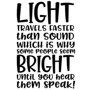 light travels faster than sound funny quote