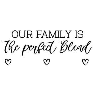 our family is the perfect blend - customizable sign