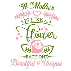 a mother is like a flower