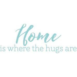 home is where the hugs are