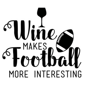 wine makes football more interesting