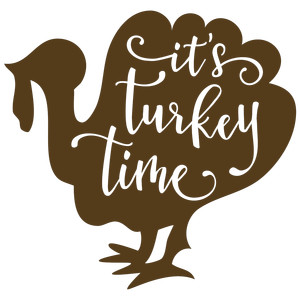 it's turkey time - turkey phrase