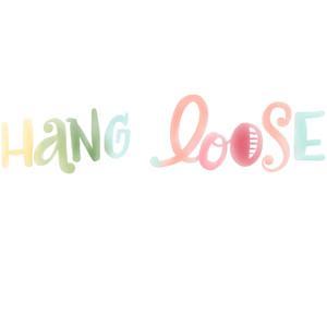 hang loose colored