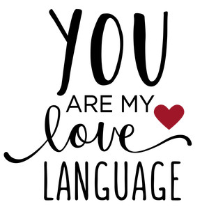 you are my love language phrase