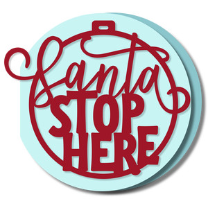 ornament card - santa stop here