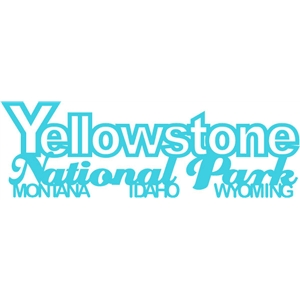 yellowstone national park phrase