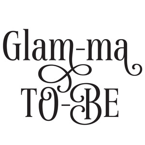glam-ma to be