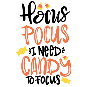 hocus pocus i need candy to focus