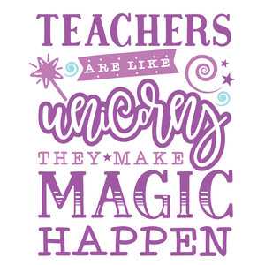 teachers are like unicorns
