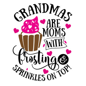 grandmas are moms with frostings