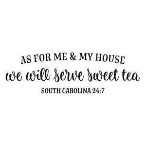 as for me and my house - sweet tea