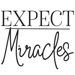 expect miracles quote