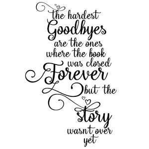 the hardest goodbyes quote