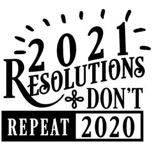 2021 resolutions don't repeat 2020