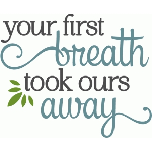 your first breath - baby phrase