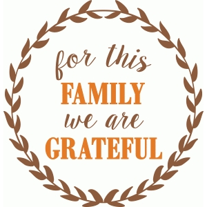 for this family we are grateful