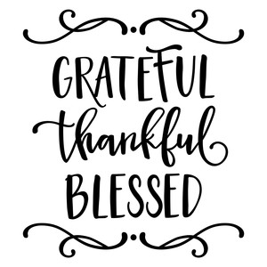 grateful, thankful, blessed phrase