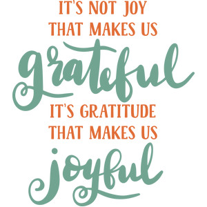 gratitude makes us joyful quote