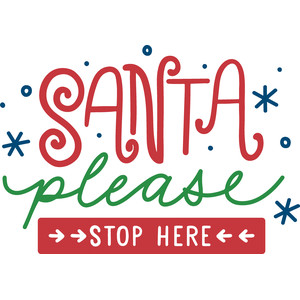 santa please stop here