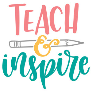 teach and inspire pencil